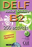 Delf Junior Scolaire B2: 200 Activites [With CD (Audio) and Booklet] (French Edition) by Alain Rausch (2002-08-01)