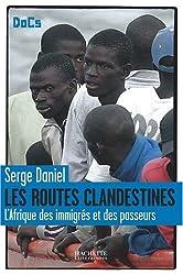 Les routes clandestines : L'Afrique des immigrés et des passeurs