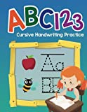 ABC 123 Cursive Handwriting Practice: Simple Printing Practice Books-Tracing Numbers And Letters-Kindergarten And Preschool: Volume 1 (Writing Practice Books)
