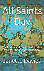 All Saints Day: The last book of three short stories from the