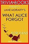 Trivia: What Alice Forgot by Liane Mo...