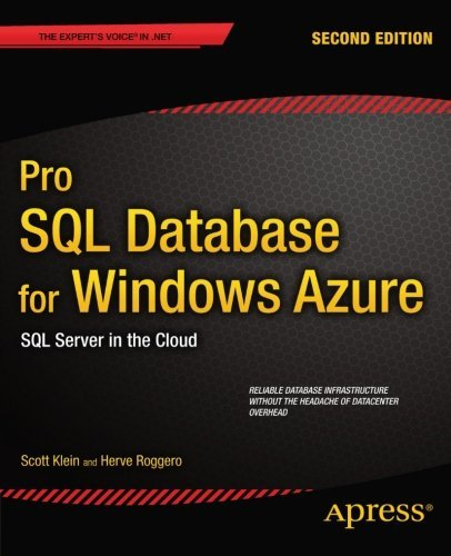 Pro SQL Database for Windows Azure: SQL Server in the Cloud by Scott Klein (2012-12-09)