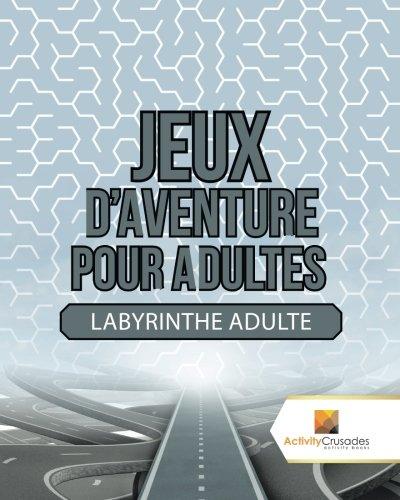Jeux D'Aventure Pour Adultes: Labyrinthe Adulte par Activity Crusades