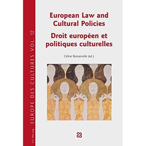 European Law and Cultural Policies / Droit europ????en et politiques culturelles (Europe des cultures / Europe of cultures) (English and French Edition) (2015-04-29)