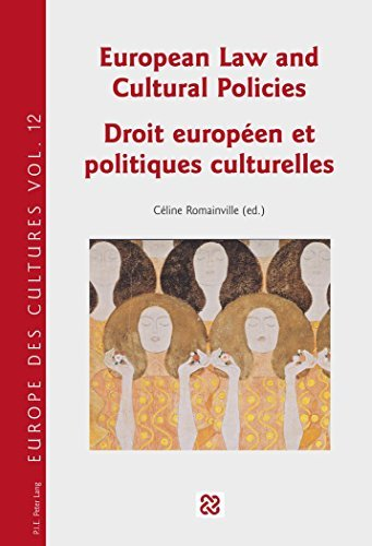 European Law and Cultural Policies / Droit europ????en et politiques culturelles (Europe des cultures / Europe of cultures) (English and French Edition) (2015-04-29)