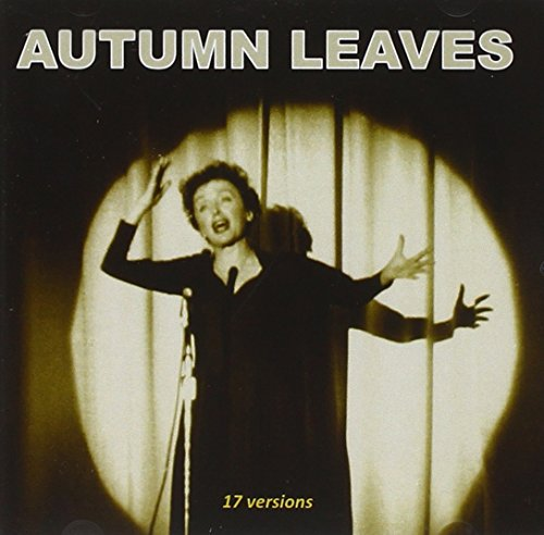 Autumn Leaves (17 Versions)