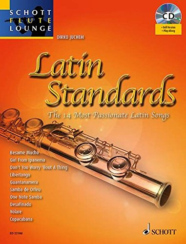 Latin Standards: The 14 Most Passionate Latin Songs. Flöte. Ausgabe mit CD. (Schott Flute Lounge)