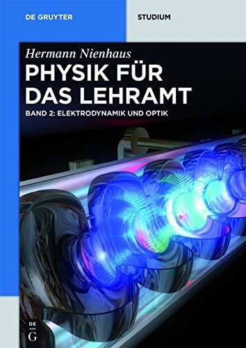 Physik für das Lehramt: Elektrodynamik und Optik (De Gruyter Studium)