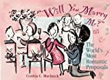 Will You Marry Me?: World's Most Romantic Proposals by Cynthia C. Muchnick (1996-02-07)
