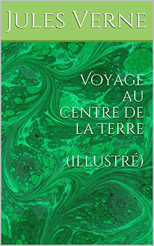 Voyage au centre de la Terre (illustré)