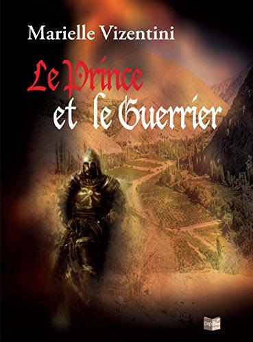 Le Prince et le Guerrier: Un roman d'aventures fantasy (French Edition)