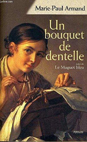 Un bouquet de dentelle Suivi de Le muguet bleu par Marie-Paul Armand