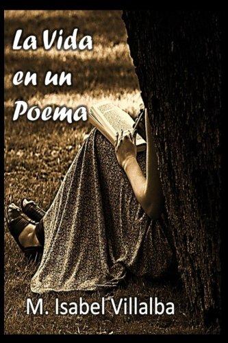 La vida en un poema por Maria Isabel Villalba