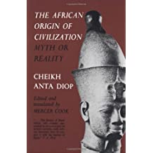 The African Origin of Civilization: Myth or Reality?