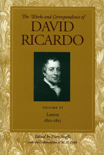 Works and Correspondence of David Ricardo: Letters, 1810-1815: Letters, 1810-1815 v. 6