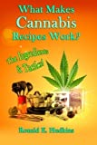 What Makes Cannabis Recipes Work?: The Ingredients & Tactics! by Ronald E Hudkins (2013-12-26)