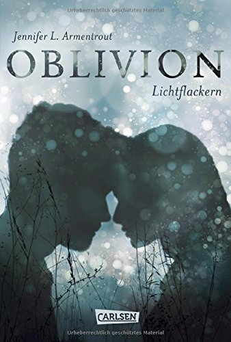 Oblivion 3. Lichtflackern (Opal aus Daemons Sicht erzählt) (Obsidian, Band 3)