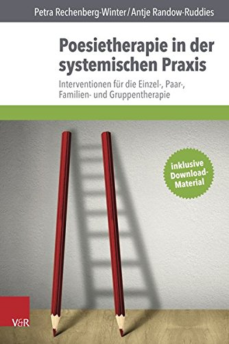 Poesietherapie in der systemischen Praxis: Interventionen für die Einzel-, Paar-, Familien- und Gruppentherapie