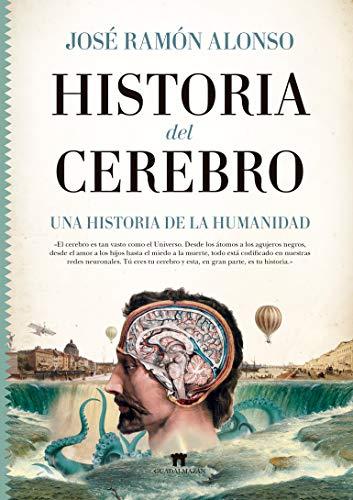 Historia del Cerebro (Guadalmazán) por José Ramón Alonso Peña