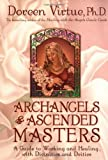 Archangels & Ascended Masters: A Guide to Working and Healing With Divinities and Deities