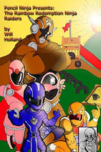 Pencil Ninja Presents: The Rainbow Redemption Ninja Raiders ...