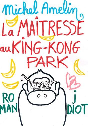 LA MAITRESSE AU KING KONG PARK (Ha ! Ha ! Ha ! t. 2)