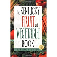 The Kentucky Fruit and Vegetable Book (Southern Fruit and Vegetable Books) by Walter Reeves (2002-04-05)