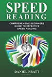 Speed Reading: Comprehensive Beginner?s Guide to Effective Speed Reading: Volume 1