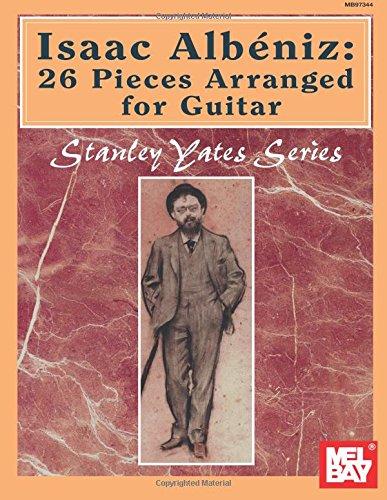 Isaac Albeniz: 26 Pieces Arranged for Guitar (Stanley Yates Gtr)