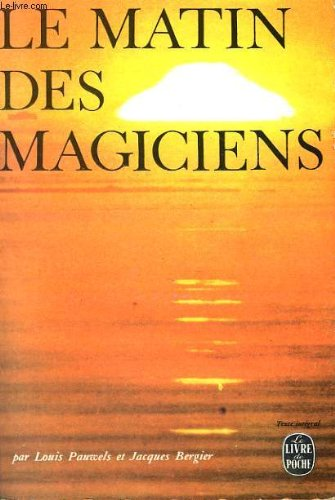 LE MATIN DES MAGICIENS - INTRODUCTION AU REALISME FANTASTIQUE