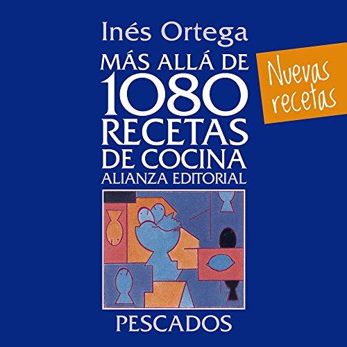 Más allá de 1080 recetas de cocina : pescados por Inés Ortega