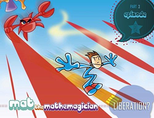 Mat the Mathemagician. Liberation? Part 3 Episode 2.: Clash of the Titans. por Carlos Becerra Silva