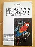 Les maladies des oiseaux de cage et de volière - editions j.-b. baillière 1972