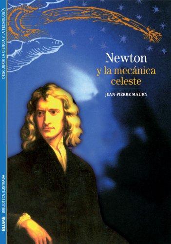 Biblioteca Ilustrada. Newton y la mecánica celeste por Jean-Pierre Maury