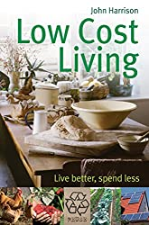 Low-Cost Living: Live better, spend less (English Edition)