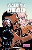 Walking Dead T07 : Dans l'oeil du cyclone