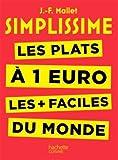 Simplissime - Les plats à 1 euro les + faciles du monde...