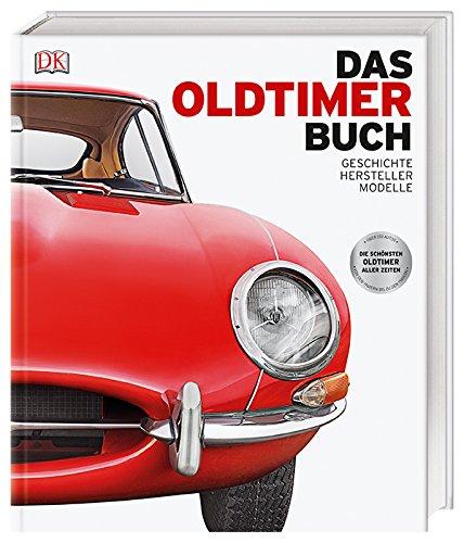 Das Oldtimer-Buch: Geschichte, Hersteller, Modelle (David Gile)