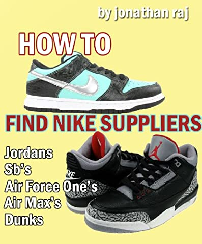 How to Find Nike Suppliers: Jordans, Air force ones, Sb's, Dunks & More