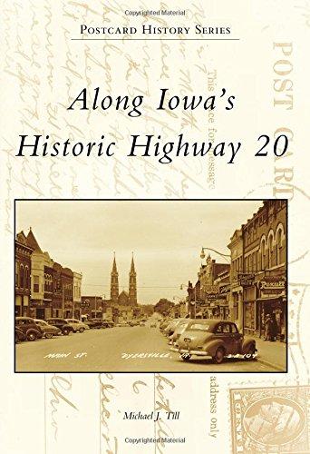 Along Iowa's Historic Highway 20 (Postcard History) -