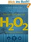 Wasserstoffperoxid: Das vergessene He...