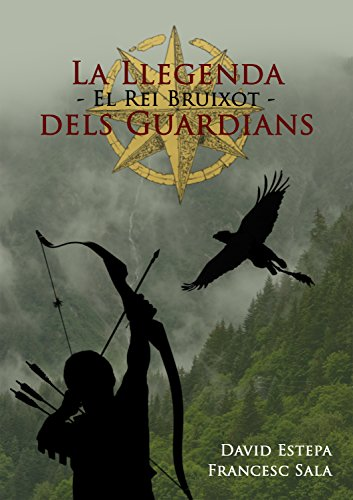 Descargar Libro El Rei Bruixot (La Llegenda dels Guardians Book 1) (Catalan Edition) de David Estepa