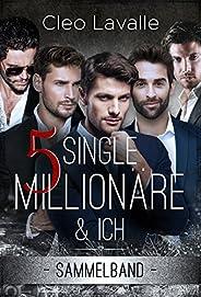 5 Single Millionäre & ICH: Band 1 BIS 4 (SAMMELBAN