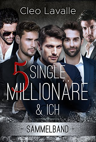 5 Single Millionäre & ICH: Band 1 BIS 4 (SAMMELBAND 0) -