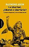 La libertad, ¿liberal o libertaria?: La Nueva Izquierda y las revueltas del 68 par Aron