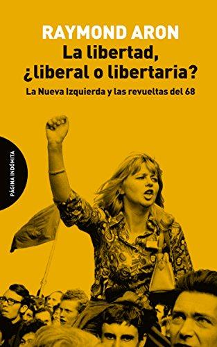 La libertad, ¿liberal o libertaria?: La Nueva Izquierda y las revueltas del 68