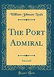 The Port Admiral, Vol. 2 of 3 (Classic Reprint)