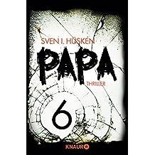 Papa 6: Serial Teil 6