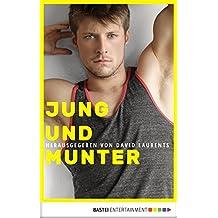 Jung und munter (Schwule Erotik-Klassiker 3)
