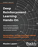 Deep Reinforcement Learning Hands-On: Apply modern RL methods to practical problems of chatbots, robotics, discrete optimization, web automation, and more, 2nd E